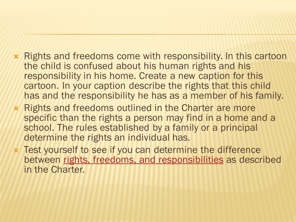 Rights and freedoms come with responsibility