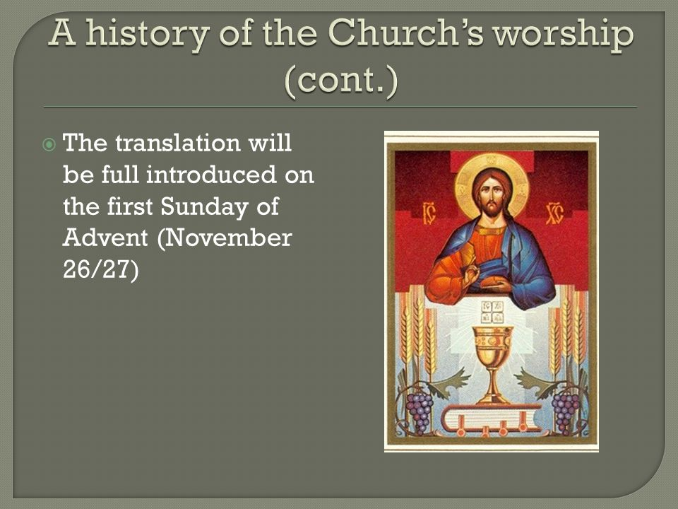 A history of the Church's worship (cont.)
