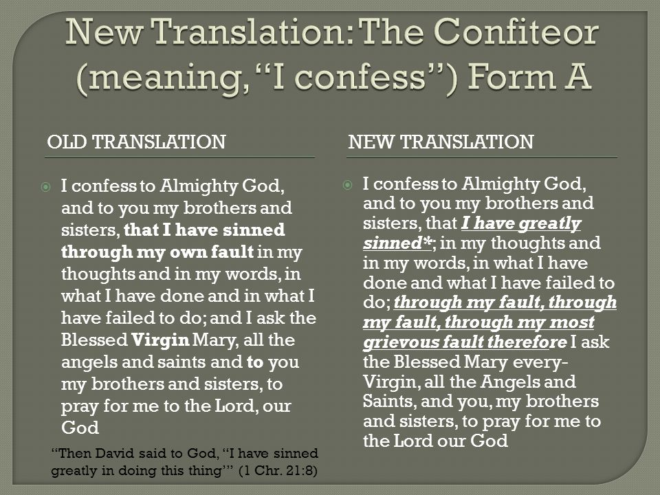 New Translation: The Confiteor (meaning, I confess ) Form A