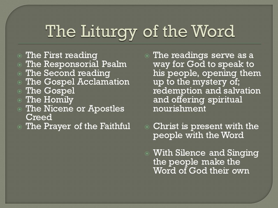 The Liturgy of the Word The First reading The Responsorial Psalm