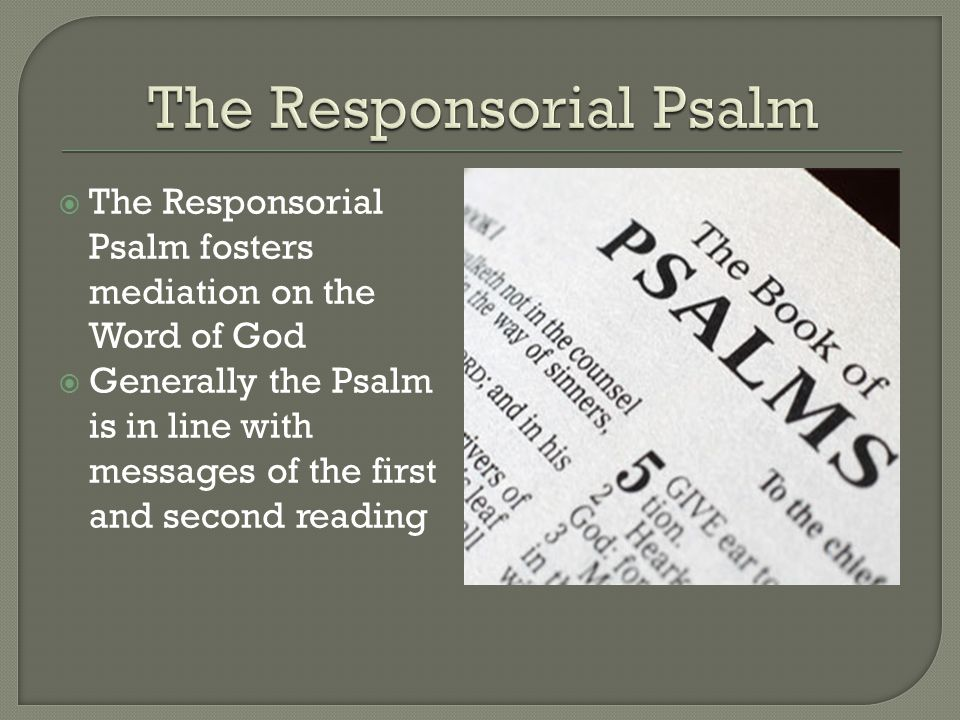 The Responsorial Psalm