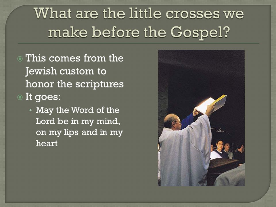 What are the little crosses we make before the Gospel