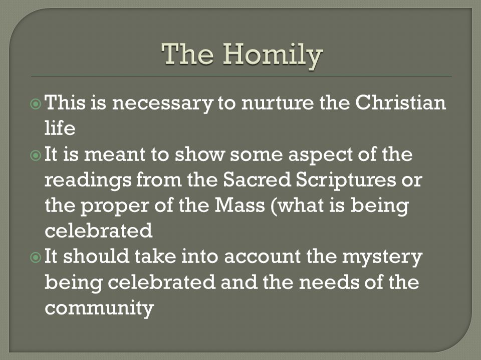 The Homily This is necessary to nurture the Christian life