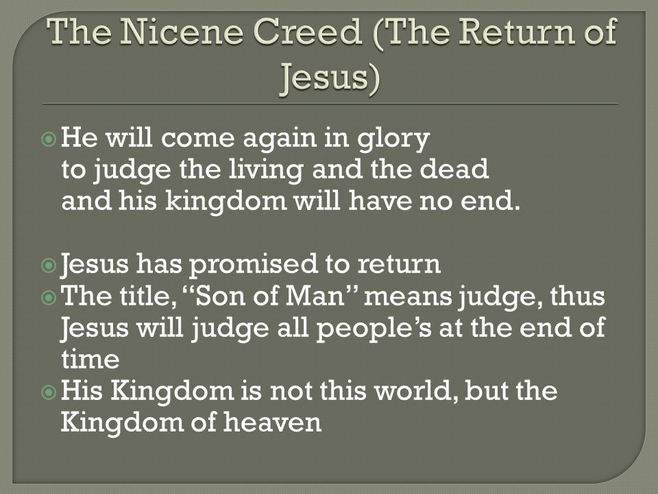 The Nicene Creed (The Return of Jesus)