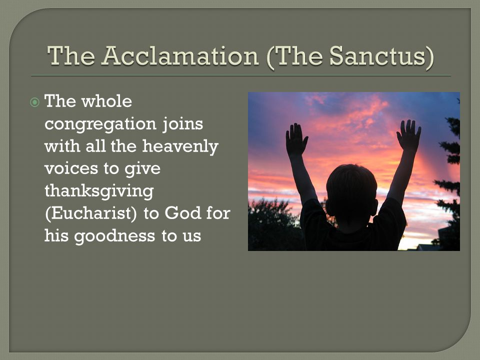 The Acclamation (The Sanctus)