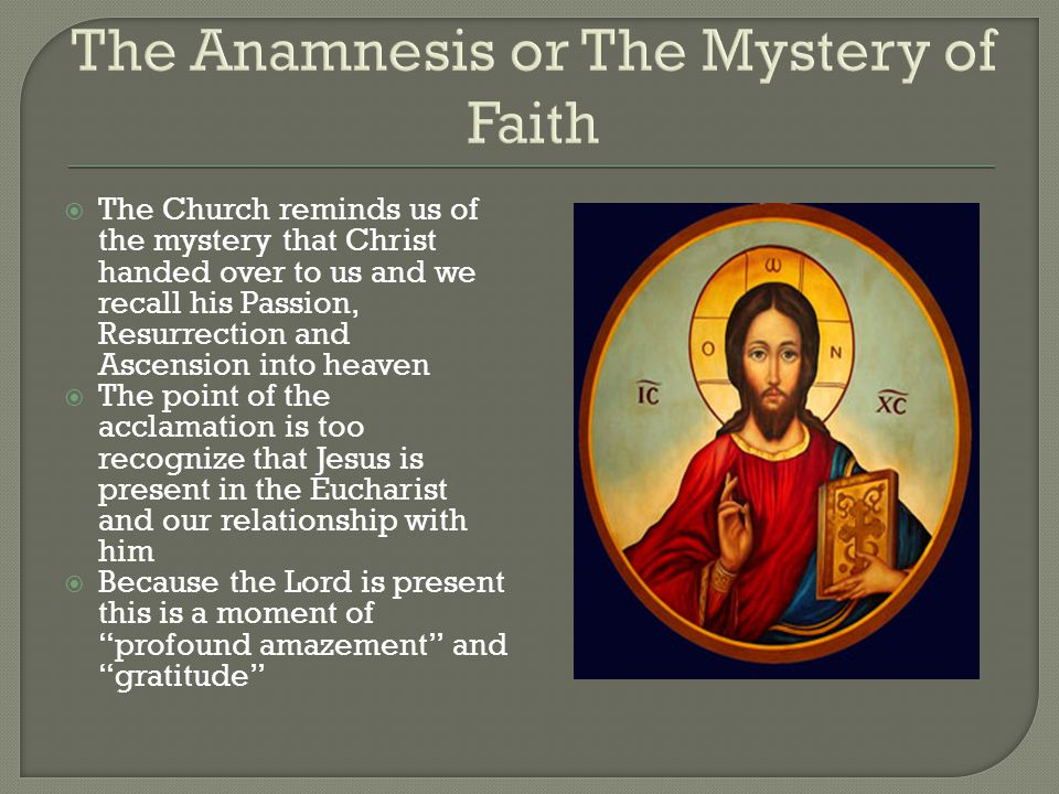 The Anamnesis or The Mystery of Faith