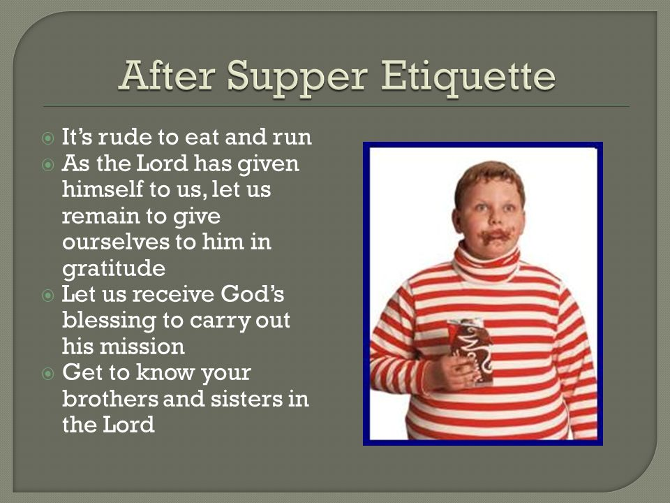 After Supper Etiquette