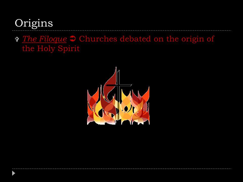 Origins The Filoque  Churches debated on the origin of the Holy Spirit