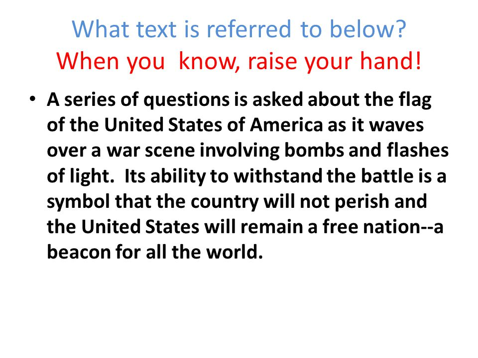 What text is referred to below When you know, raise your hand!
