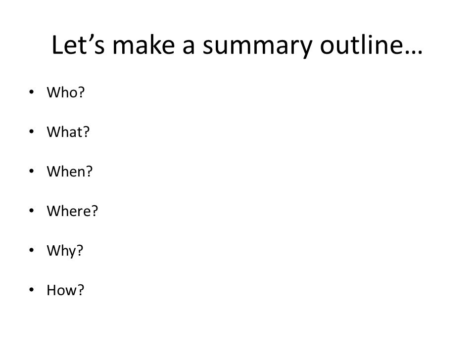 Let's make a summary outline…