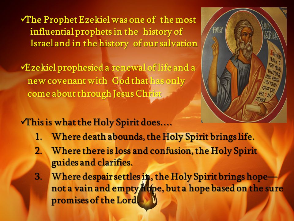 The Prophet Ezekiel was one of the most