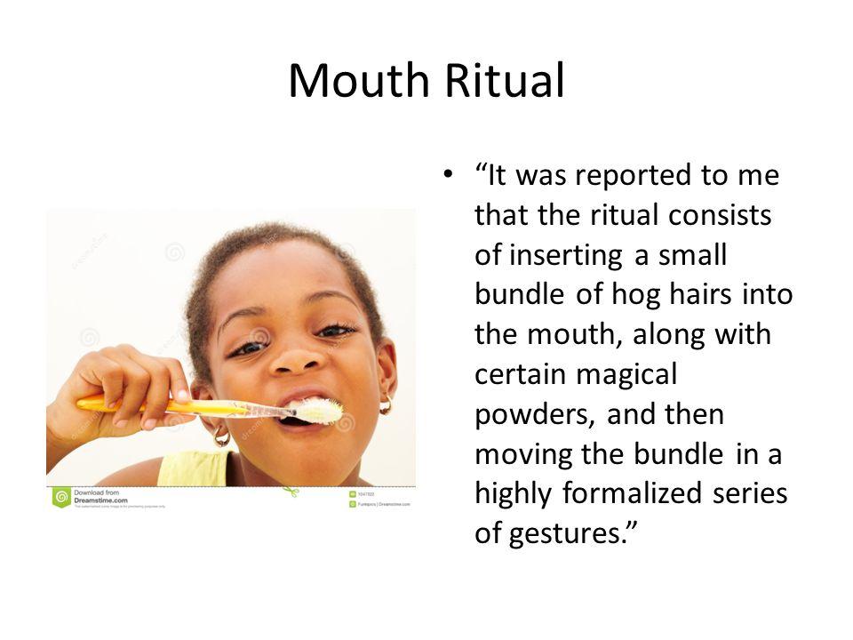 Mouth Ritual