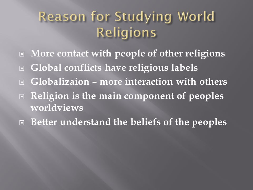 Reason for Studying World Religions