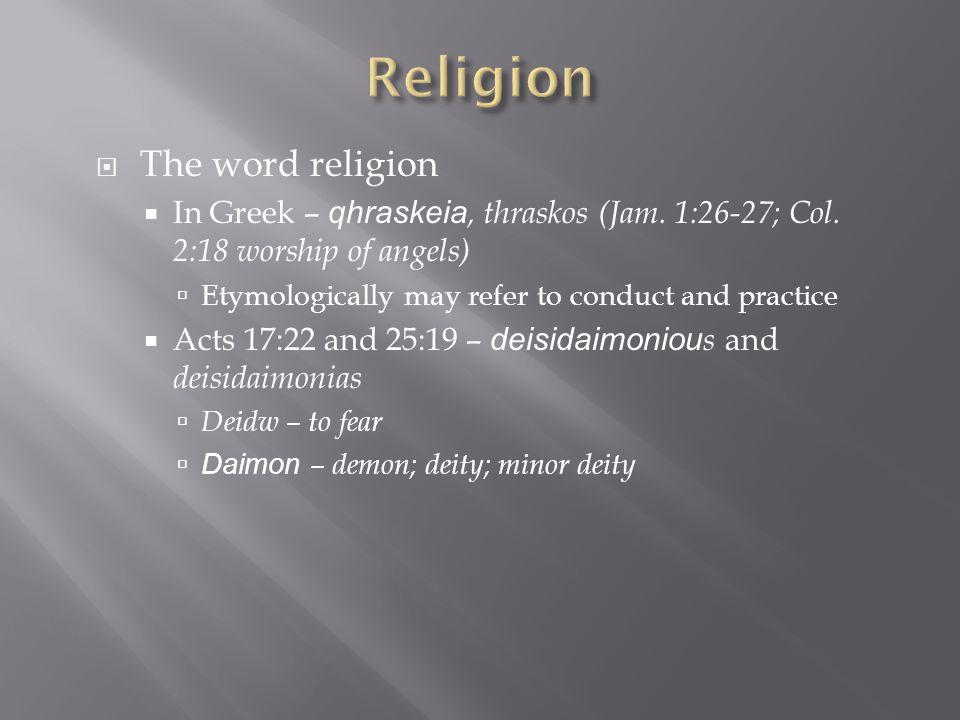 Religion The word religion