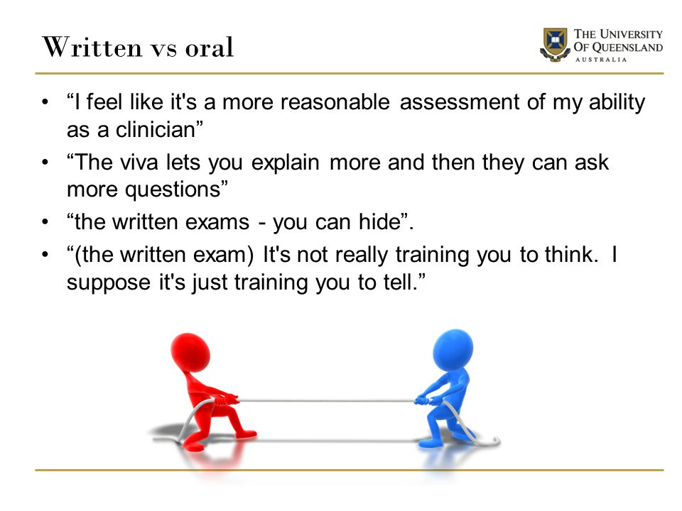 Written vs oral I feel like it s a more reasonable assessment of my ability as a clinician