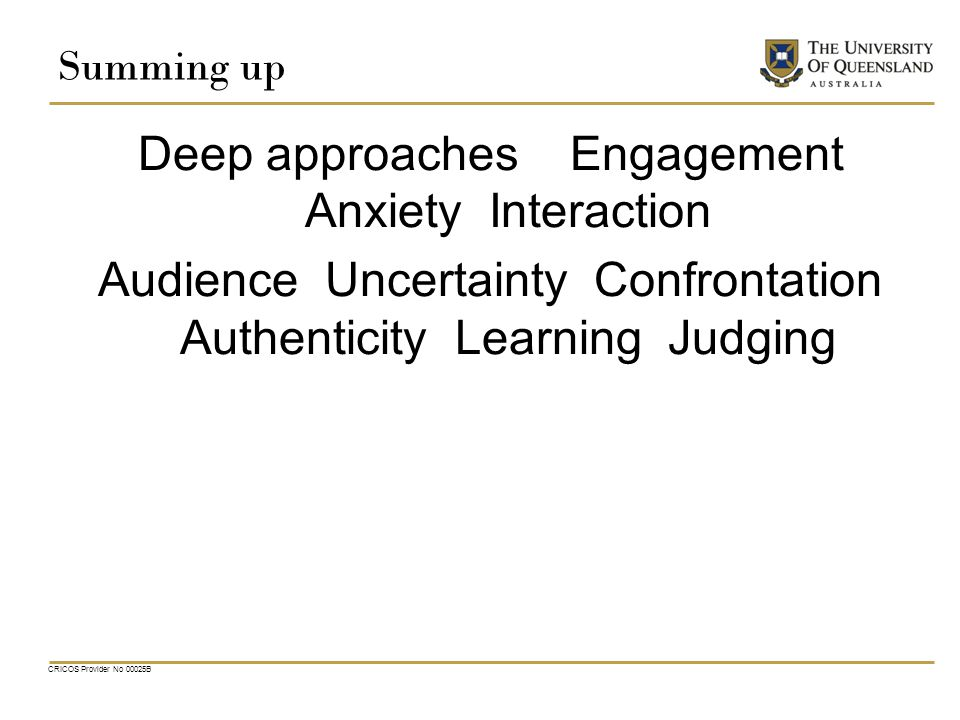 Summing up Deep approaches Engagement Anxiety Interaction Audience Uncertainty Confrontation Authenticity Learning Judging