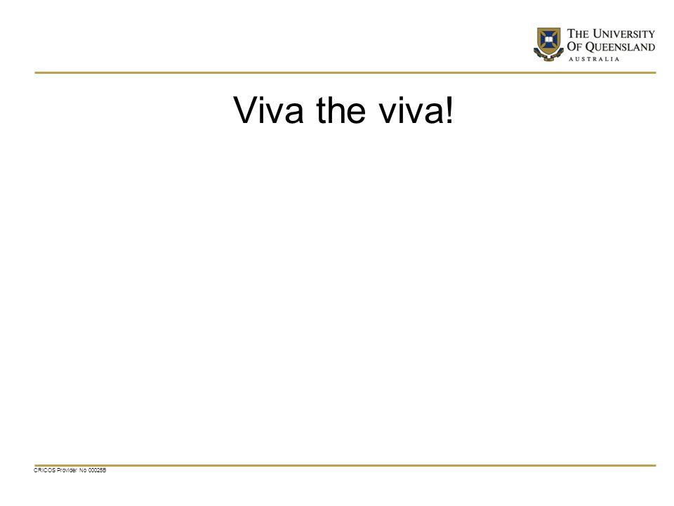Viva the viva! CRICOS Provider No 00025B
