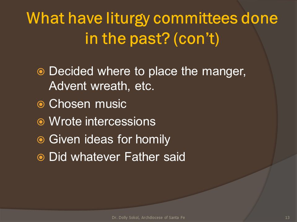What have liturgy committees done in the past (con't)