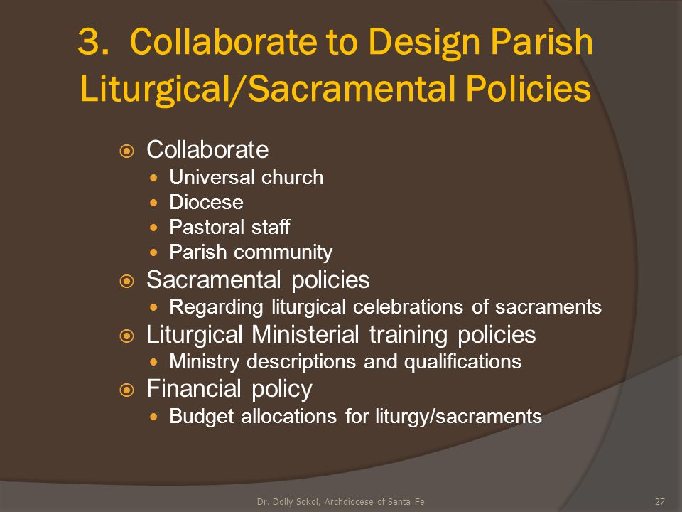 3. Collaborate to Design Parish Liturgical/Sacramental Policies