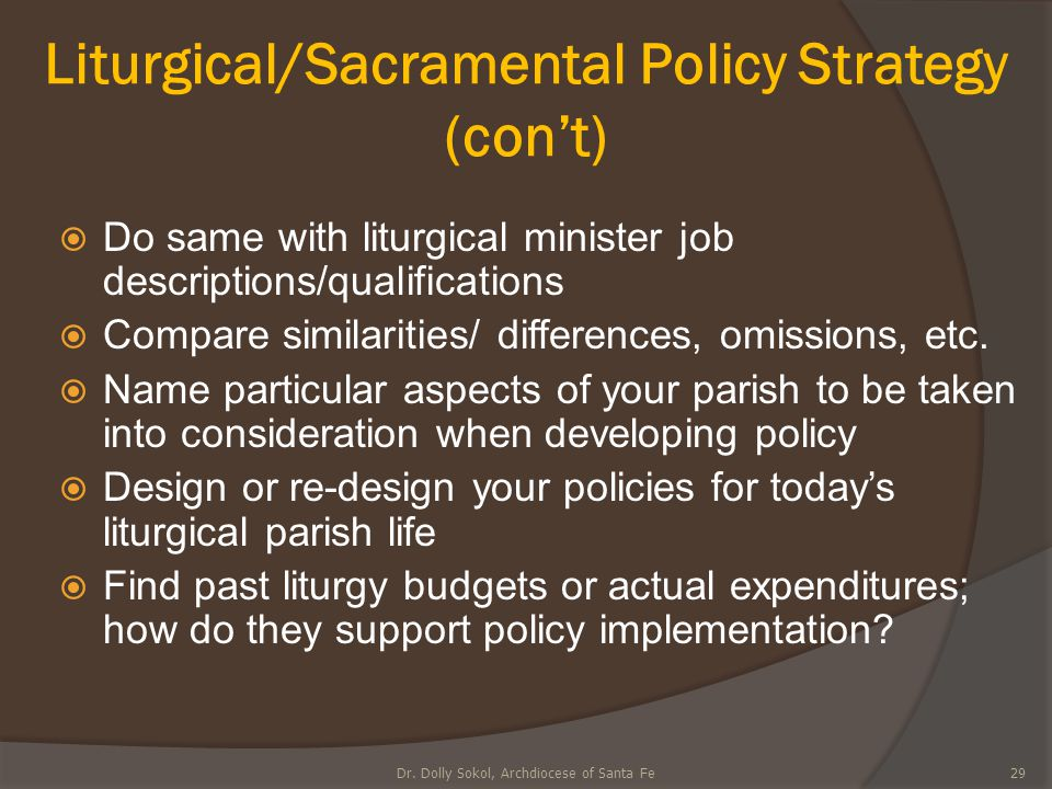 Liturgical/Sacramental Policy Strategy (con't)