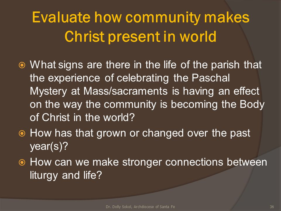 Evaluate how community makes Christ present in world