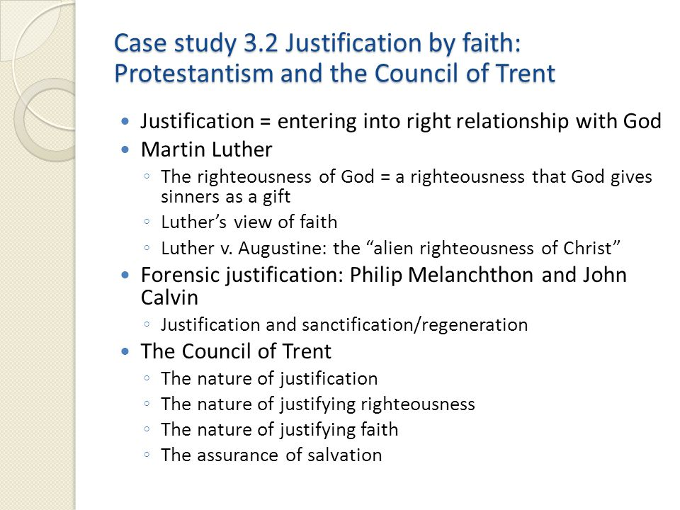 Case study 3.2 Justification by faith: Protestantism and the Council of Trent