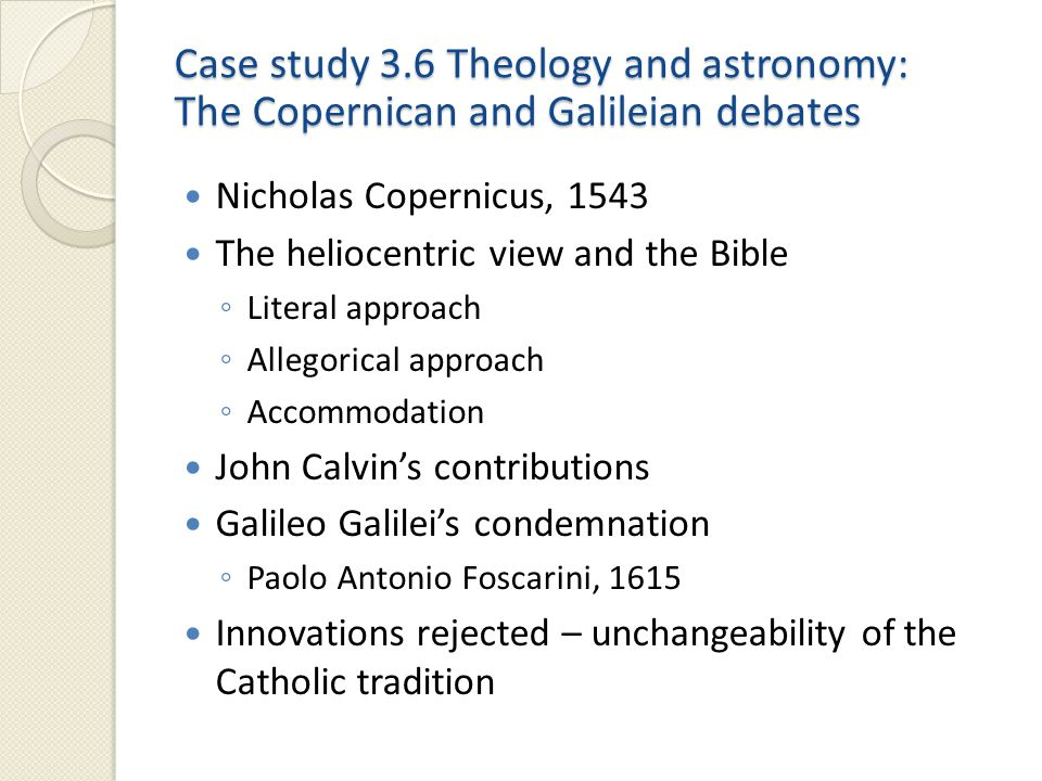 Case study 3.6 Theology and astronomy: The Copernican and Galileian debates