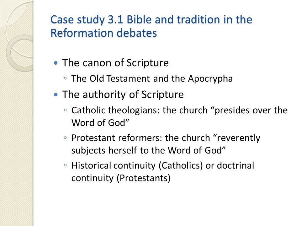 Case study 3.1 Bible and tradition in the Reformation debates