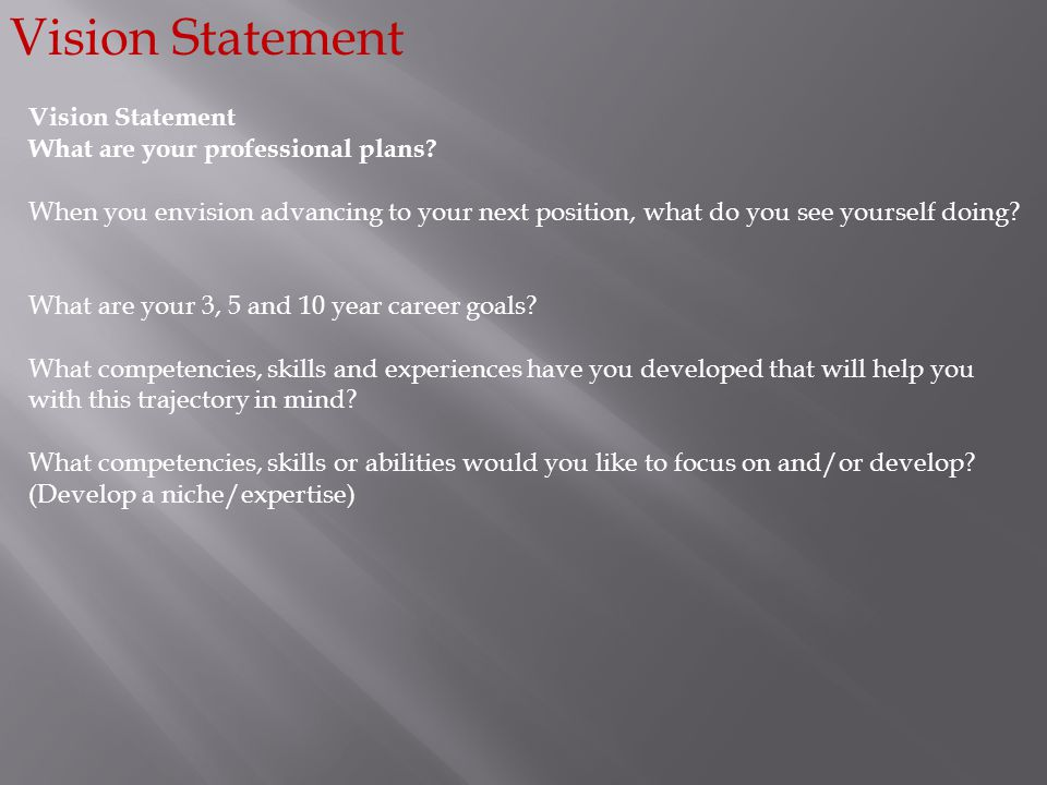 Vision Statement Vision Statement What are your professional plans
