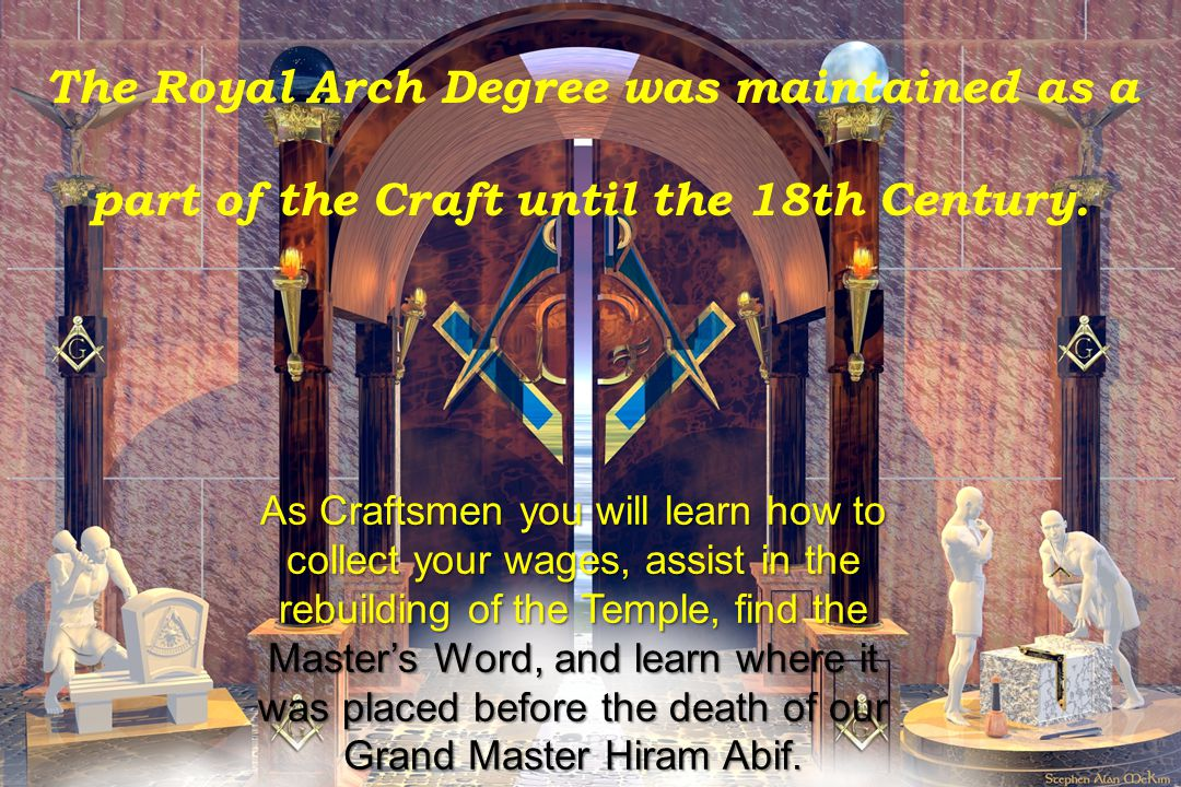 The Royal Arch Degree was maintained as a