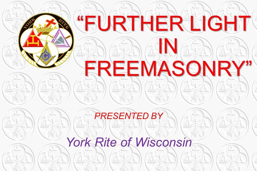 FURTHER LIGHT IN FREEMASONRY