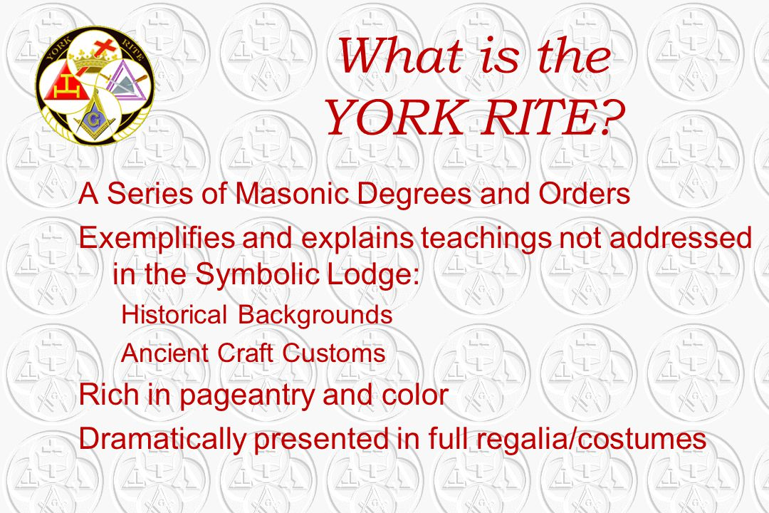 What is the YORK RITE A Series of Masonic Degrees and Orders