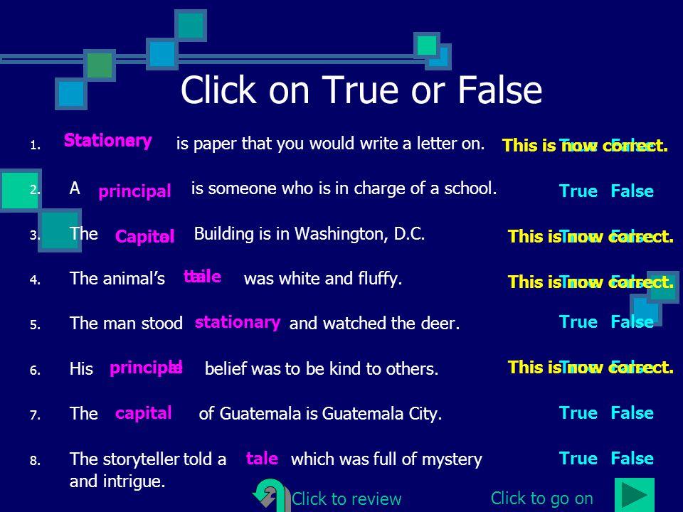 Click on True or False Stationary Stationery