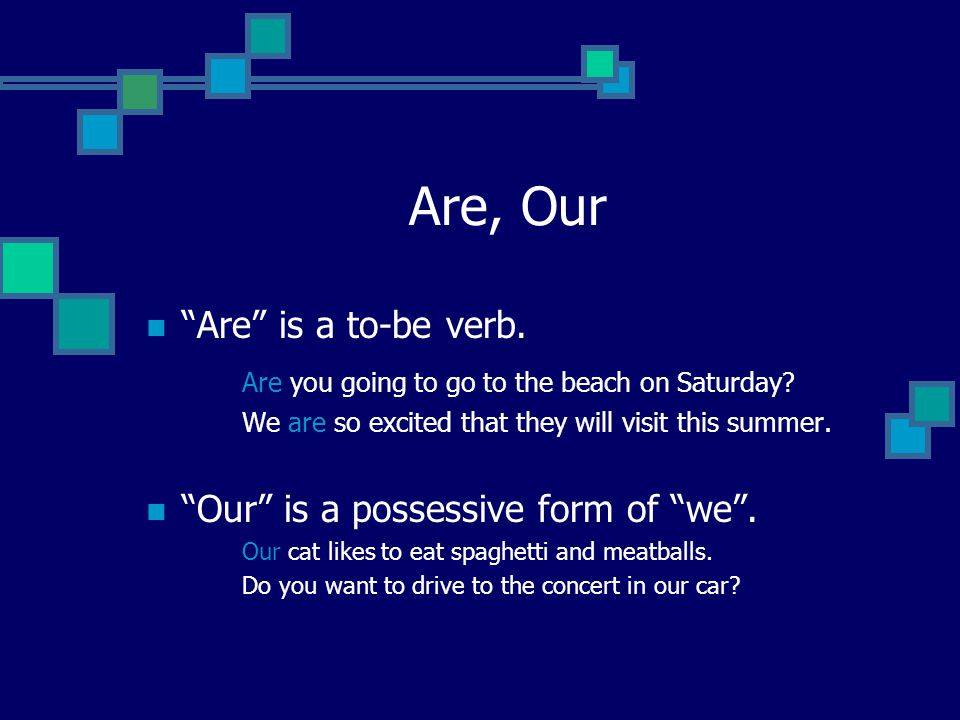 Are, Our Are is a to-be verb.