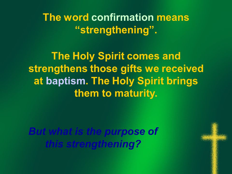 The word confirmation means strengthening .