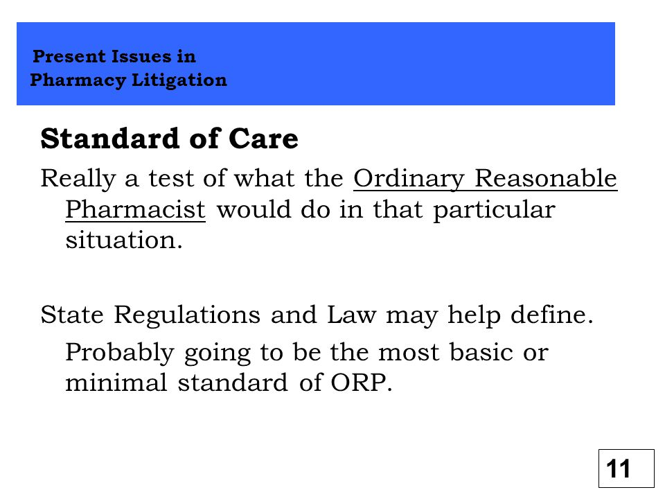 Standard of Care Present Issues in Pharmacy Litigation