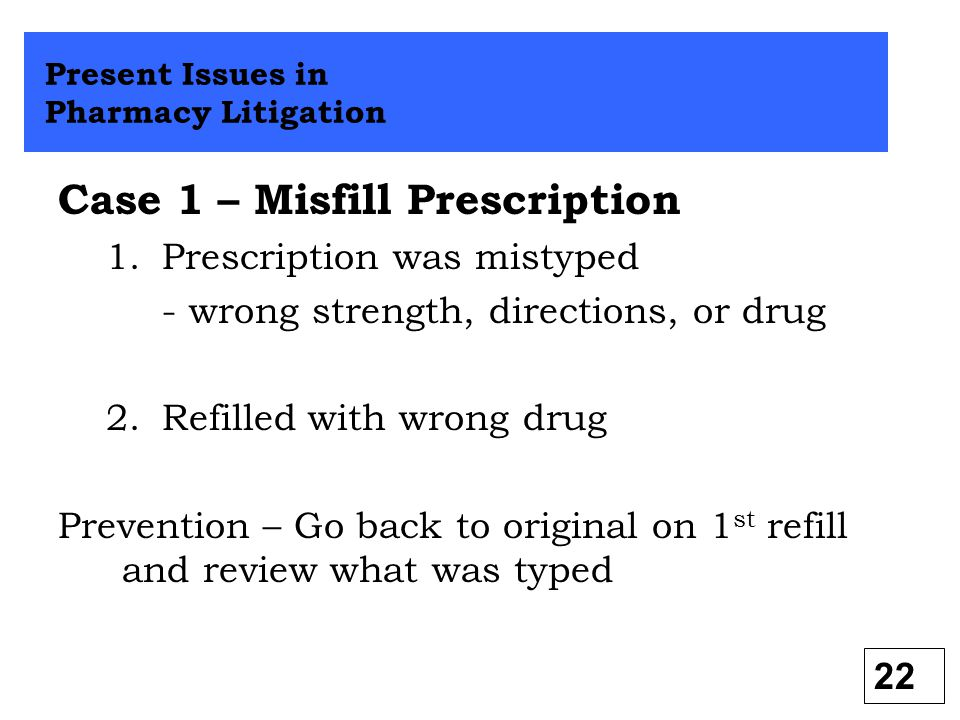 Case 1 – Misfill Prescription