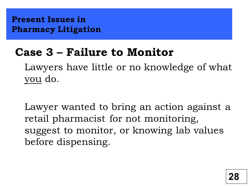 Case 3 – Failure to Monitor