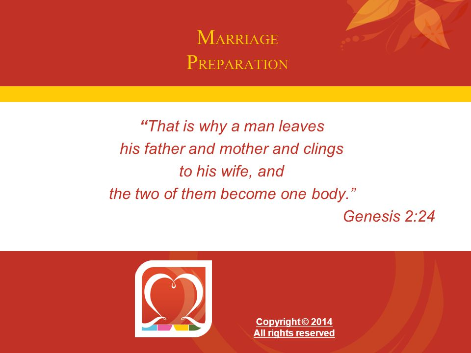 MARRIAGE PREPARATION That is why a man leaves