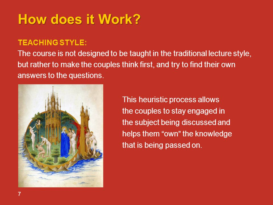 How does it Work TEACHING STYLE: