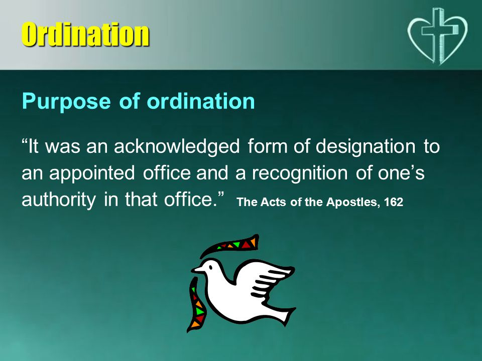 Ordination Purpose of ordination