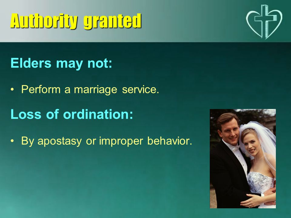 Authority granted Elders may not: Loss of ordination: