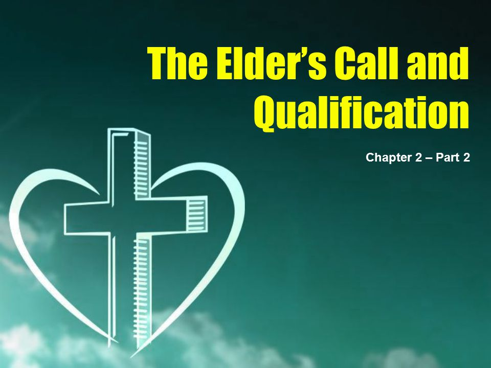 The Elder's Call and Qualification