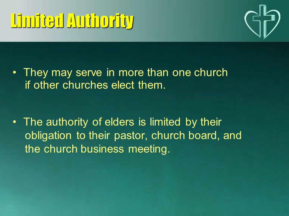 Limited Authority They may serve in more than one church