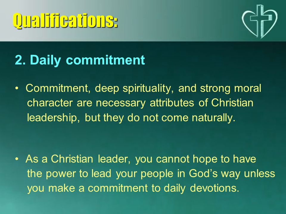 Qualifications: 2. Daily commitment