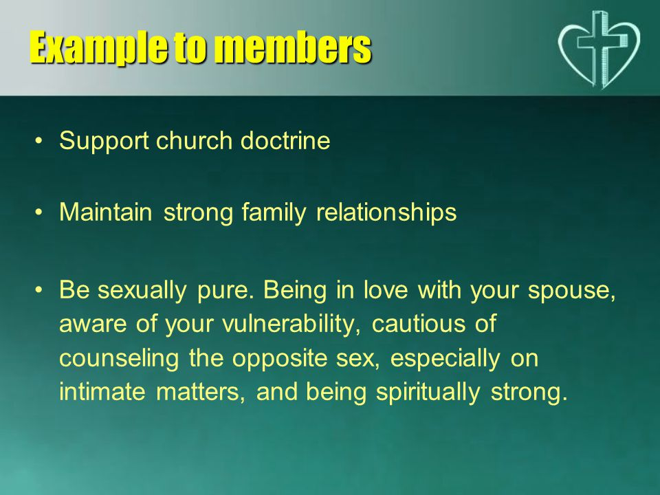 Example to members Support church doctrine