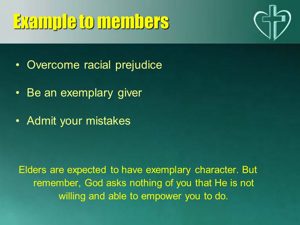 Example to members Overcome racial prejudice Be an exemplary giver