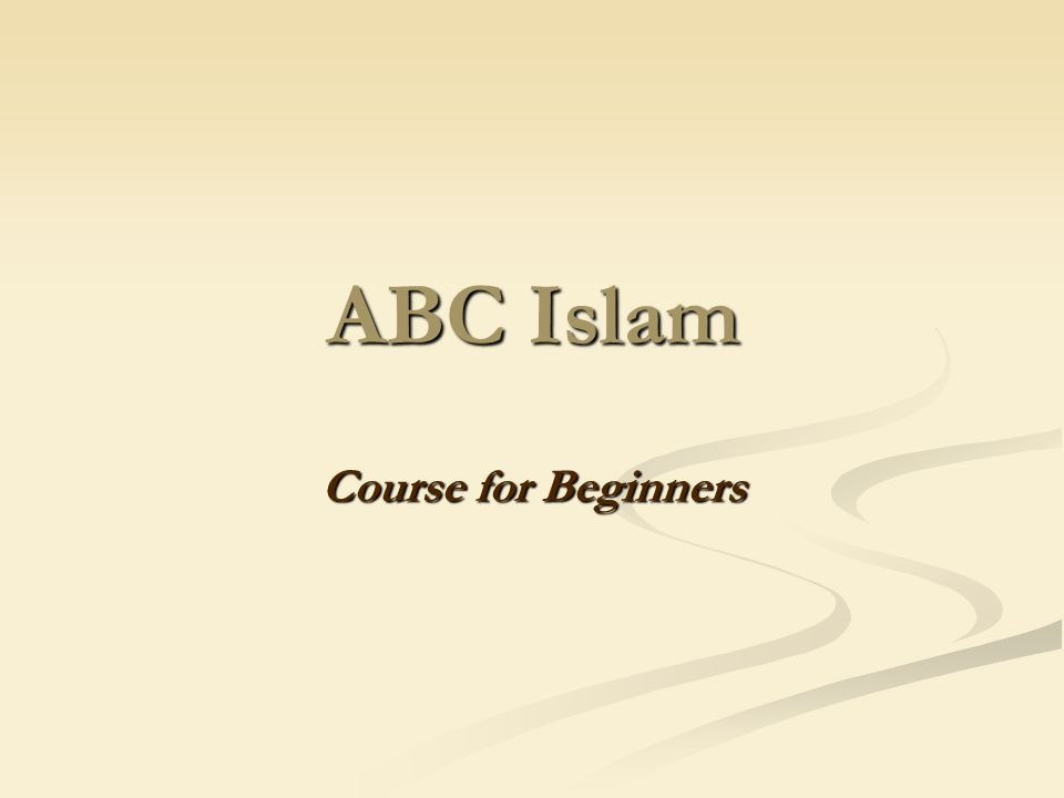ABC Islam Course for Beginners
