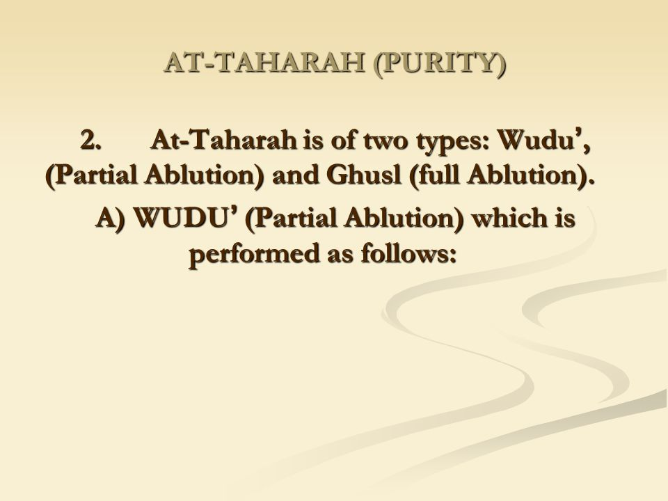 A) WUDU' (Partial Ablution) which is performed as follows: