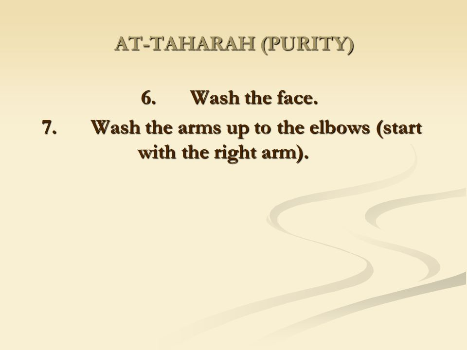 7. Wash the arms up to the elbows (start with the right arm).